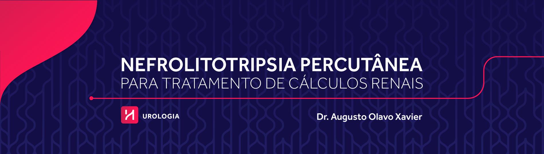 Nefrolitotripsia Percutânea para tratamento de cálculos renais