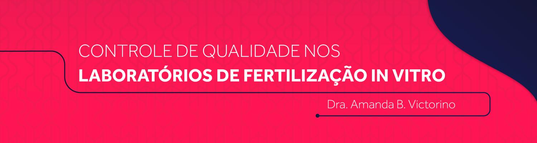 Controle de qualidade nos Laboratórios de Fertilização in Vitro